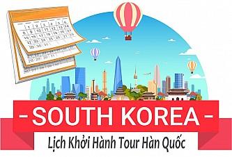 Lịch khởi hành các tour du lịch Hàn Quốc 2019
