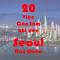 20 Những điều Bạn Phải làm ngay khi đến Seoul Hàn Quốc