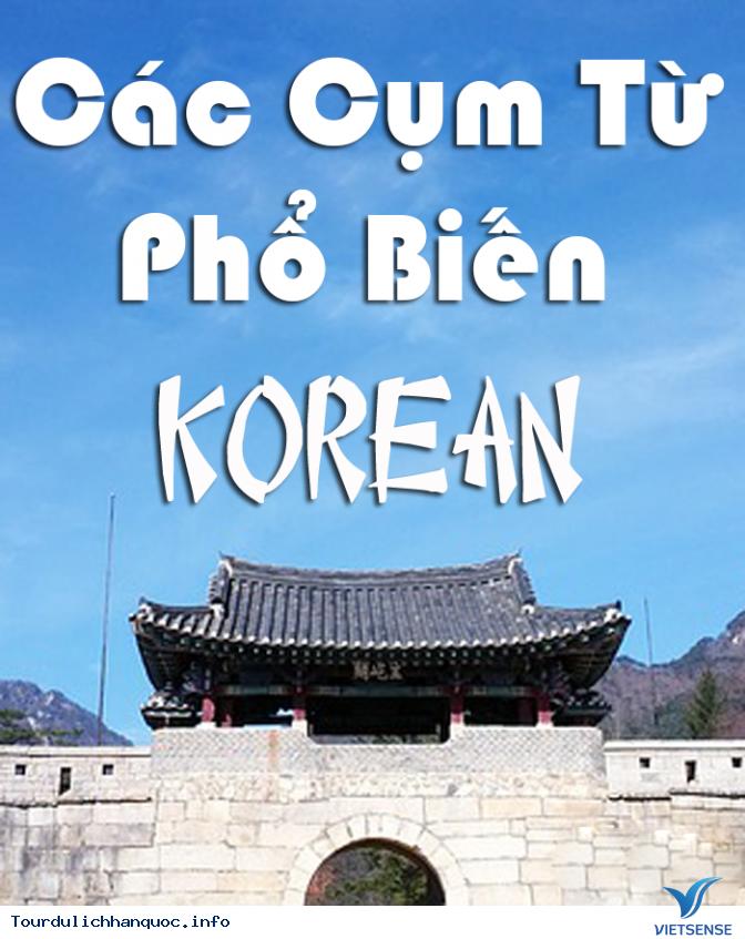 Các cụm từ phổ biến dùng khi đi du lịch Hàn Quốc - Ảnh 1