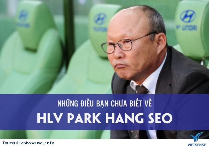 Tìm Hiểu Những Thông Tin Thú Vị về HLV Park Hang Seo - Ảnh 1